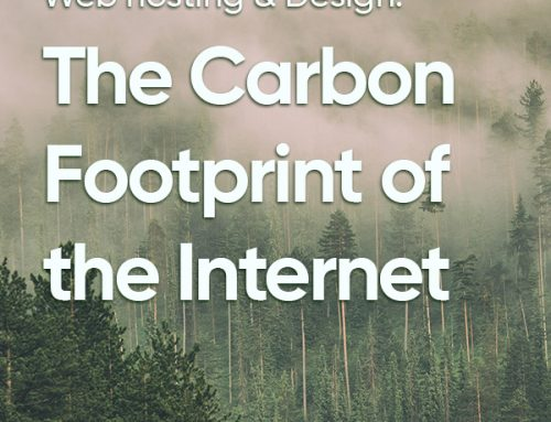 Web hosting & Design: The Carbon Footprint of the Internet